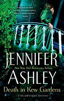 Death in Kew Gardens (A Below Stairs Mystery Book 3) by [Ashley, Jennifer]