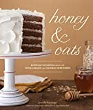 Honey & Oats: Everyday Favorites Baked with Whole Grains and Natural Sweeteners 画像