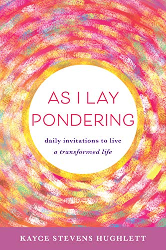 As I Lay Pondering: daily invitations to live a transformed life (English Edition)