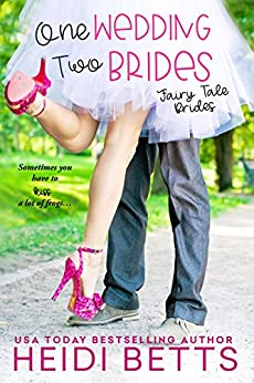 One Wedding, Two Brides (Fairy Tale Bride Book 1) by [Betts, Heidi]