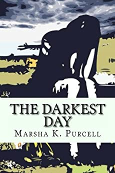 The Darkest Day by [Purcell, Marsha K]