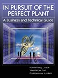 In Pursuit of the Perfect Plant: A Business and Technical Guide (English Edition)