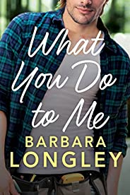 What You Do to Me (The Haneys Book 1)