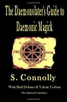 The Daemonolater's Guide to Daemonic Magick