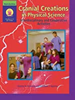 Cranial Creations in Physical Science: Interdisciplinary and Cooperative Acitivites