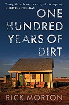 One Hundred Years of Dirt by [Morton, Rick]