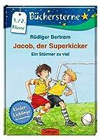 Jacob, der Superkicker 05. Ein Stuermer zu viel: Mit 16 Seiten Leseraetseln und -spielen