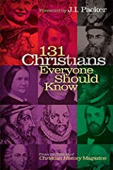 131 Christians Everyone Should Know (Holman Reference) Kindle Edition