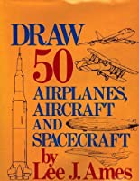 Draw 50 Airplanes, Aircrafts, and Spacecrafts