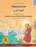 Villijoutsenet - البجع البري (suomi - arabia): Kaksikielinen lastenkirja perustuen Hans Christian Andersenin satuun, mukana aeaenikirja ladattavaksi (Sefa Kuvakirjoja Kahdella Kielellae)