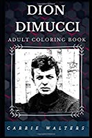 Dion Dimucci Adult Coloring Book: Godfather of Straight Blues and Legendary American Songwriter Inspired Adult Coloring Book (Dion Dimucci Books)