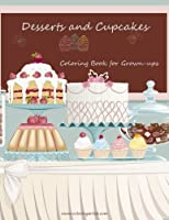 Desserts and Cupcakes Coloring Book for Grown-ups