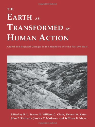 Download The Earth as Transformed by Human Action: Global and Regional Changes in the Biosphere over the Past 300 Years 0521446309