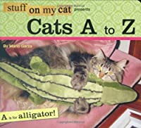 Stuff on My Cat Presents: Cats A to Z