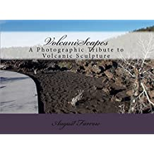VolcaniScapes: A Photographic Tribute to Volcanic Scuplture