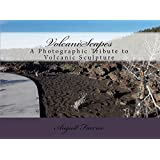 VolcaniScapes: A Photographic Tribute to Volcanic Sculpture (English Edition)