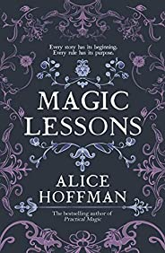 Magic Lessons: A Prequel to Practical Magic (Practical Magic series Book 1)