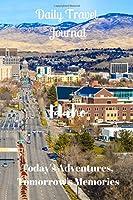Daily Travel Journal Idaho: Today's Adventures, Tomorrow's Memories
