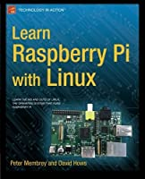 Learn Raspberry Pi with Linux (Technology in Action) by Peter Membrey David Hows(2012-12-26)