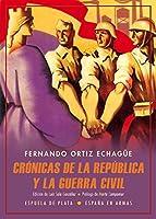 Crónicas de la República y la Guerra Civil : abril de 1931-mayo de 1939
