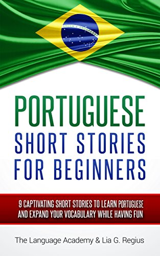 Portuguese: Short Stories For Beginners - 9 Captivating Short Stories to Learn Portuguese & Expand Your Vocabulary While Having Fun (English Edition)の詳細を見る