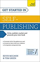 Get Started In Self-Publishing (Teach Yourself: Writing)