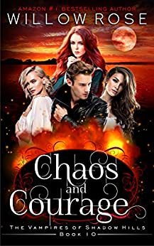 Chaos and Courage (The Vampires of Shadow Hills Book 10) by [Rose, Willow]