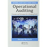 Operational Auditing: Principles and Techniques for a Changing World (Internal Audit and IT Audit)