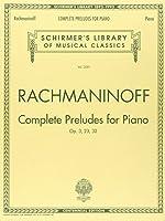 Complete Preludes, Op. 3, 23, 32