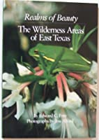 Realms of Beauty: The Wilderness Areas of East Texas
