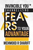 Invincible You - Channelizing Fears to Your Advantage