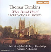 When David Heard: Sacred Choral Works by Thomas Tomkins by Choir of St Johns College (2014-09-30)