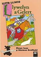 Cyfres Arwyr Cymru: 2. Llyfr Lliwio Llywelyn a Gelert