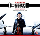 Fasten Seat Belts: Virtuoso Pieces for Solo Violin