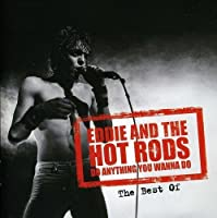 Do Anything You Wana Do: Best of by Eddie & Hot Rods