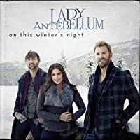 On This Winter's Night by Lady Antebellum (2012-10-22)