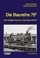 Die Baureihe 755: Das fleissige Lieschen auf saechsischen Eisenbahnstrecken
