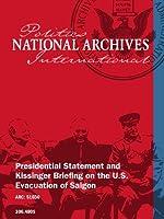 Presidential Statement and Kissinger Briefing on the U.S. Evacuation of Saigon [並行輸入品]