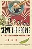 Serve the People: A Stir-Fried Journey Through China 画像