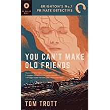 You Can't Make Old Friends (Brighton's No.1 Private Detective)