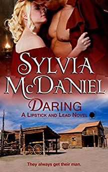 Daring (Western Historical Romance) (Lipstick and Lead series Book 4) by [McDaniel, Sylvia]
