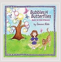 Bubbles N Butterflies Music for Kidz N Parents
