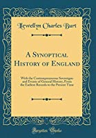 A Synoptical History of England: With the Contemporaneous Sovereigns and Events of General History, from the Earliest Records to the Present Time (Classic Reprint)