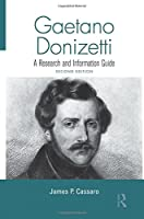Gaetano Donizetti: A Research and Information Guide (Routledge Music Bibliographies)