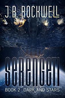[Rockwell, J.B.]のSerengeti 2: Dark And Stars (English Edition)