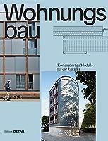 Wohnungsbau: Kostenguenstige Modelle Fuer Die Zukunft (Detail Special)