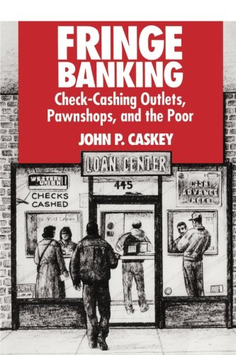 Download Fringe Banking: Check-Cashing Outlets, Pawnshops, and the Poor 0871541807