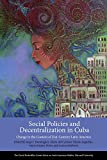 Social Policies and Decentralization in Cuba: Change in the Context of 21st Century Latin America (Series on Latin American Studies)