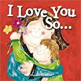 I Love You So...: (Gifts for Mother's Day and Father's Day, Gifts for New Parents): 0
