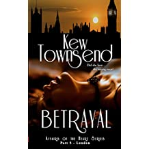 BETRAYAL (Part 5) London Series (London Series - Affairs of the Heart)